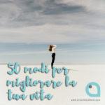 50 modi per migliorare la tua vita a costo zero